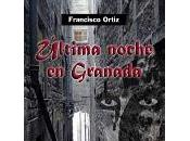 """Última noche Granada"" blog Francisco Machuca"