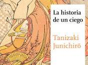 "Historia ciego"" Tanizaki Junichiro"