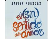 Reseña: (sin) sentido amor- Javier Ruescas