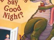 Dinosaurs Good Night? (Jane Yolen Mark Teague)
