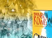 """Carry ""Rainbow Rowell"" historia amor, profecías, fantasmas misterio."