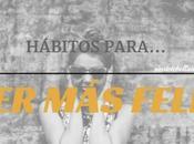 hábitos para Feliz