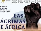 """Cine/ Racismo Madrid Racisme Catalunya amadrinan jueves septiembre largometraje documental """"Las Lágrimas África"""""""