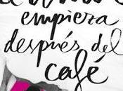 Reseña: amor empieza después café
