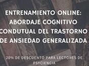 Entrenamiento online: Cognitivo Conductual para Trastorno Ansiedad Generalizada