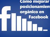 Cómo mejorar posicionamiento orgánico Facebook