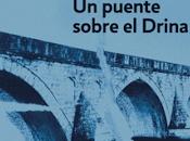 """puente sobre Drina"""", Andrić. DeBolsillo. Trad. Luis Castillo."""
