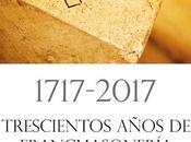 1717-2017 Trescientos años Francmasonería–Logia Renacimiento (GLSE)