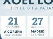 gira Xoel López Coruña, Madrid Barcelona