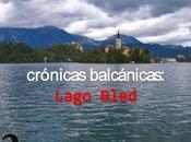 Crónicas balcánicas: lago bled
