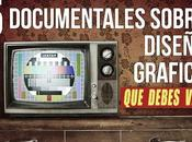 Documentales sobre Diseño Gráfico debes