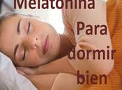 ¿Qué alimentos producen Melatonina?