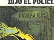 Fluyan lágrimas, dijo policía, Philip Dick.