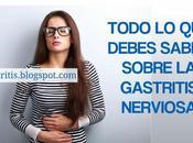 Todo debes saber sobre Gastritis Nerviosa