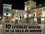 leyendas negras villa Madrid