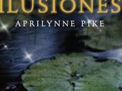 Reseña Ilusiones Aprilynne Pike
