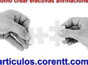 ¿Cómo crear efectivas afirmaciones?