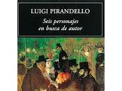 Seis personajes busca autor. Luigi Pirandello