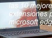 mejores extensiones para Microsoft Edge
