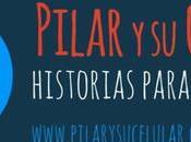 Pilar Celular, historias para contar
