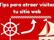 buenos Tips para atraer visitas sitio