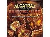 Reseña Alcatraz Contra Bibliotecarios Malvados