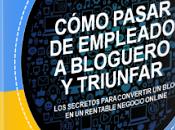 Ebook Gratis: Cómo Pasar Empleado Bloguero