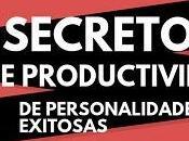 Secretos Productividad Personalidades Exitosas