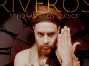 Riveros: Vendrán Años Nuevos