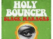 Holy Bouncer Black Maracas Costello Club