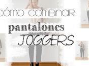 Vídeo cómo combinar pantalones joggers