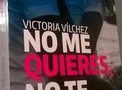 """quieres, quiero"""" (Victoria Vílchez)"""