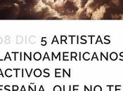 artistas latinoamericanos, activos España, puedes perder