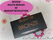 Review Paleta Bronze- About Bronze Makeup Revolution
