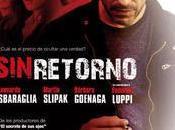 """estrena """"SIN RETORNO ópera prima Miguel Cohan"""