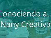 Conociendo Nany Creativa