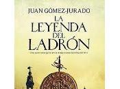 leyenda ladrón Juan Gómez Jurado