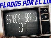 Podcast Chiflados cine: Especial Series 2017