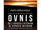 Nuevo libro Moisés Garrido. OVNIS: espacio exterior interior.
