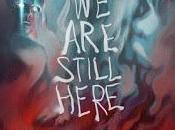 We're still here (Todavía estamos aquí, 2015) Crítica