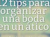 Tips para Organizar Boda Ático