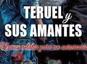 Teruel Amantes. Nuevos relatos para aniversario.