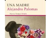 Reseña: madre- Alejandro Palomas
