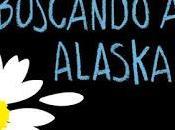 Reseña #248. Buscando Alaska, John Green.
