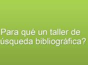 ¿Para taller búsqueda bibliográfica?