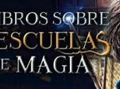 """libros """"Escuelas magia"""" donde podras perderte"""