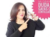 gran duda: gafas lentillas