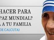 ¿Qué puedes hacer para promover mundial? casa familia (Madre Teresa Calcuta).