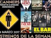 Estrenos Semana Marzo 2017 Podcast Scanners