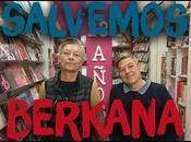 ¡Salvemos Berkana!